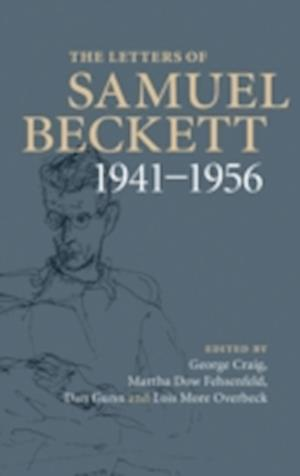 The Letters of Samuel Beckett af Samuel Beckett, Martha Dow Fehsenfeld, Lois More Overbeck