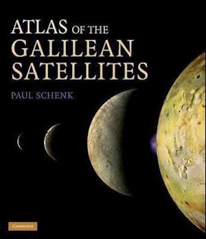 Atlas of the Galilean Satellites af Paul Schenk