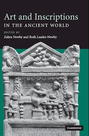 Art and Inscriptions in the Ancient World af Ruth Leader Newby, Zahra Newby