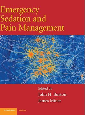 Emergency Sedation and Pain Management af John Burton