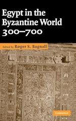 Egypt in the Byzantine World, 300-700 af Roger S. Bagnall