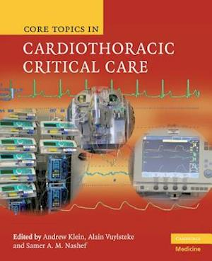 Core Topics in Cardiothoracic Critical Care af Samer A M Nashef, Andrew Klein, Alain Vuylsteke