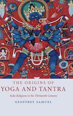 The Origins of Yoga and Tantra af Geoffrey Samuel