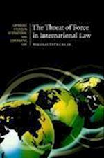 The Threat of Force in International Law af John Bell, Nikolas Sturchler, James Crawford