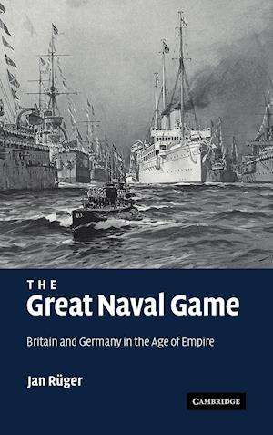 The Great Naval Game af Jan Ruger