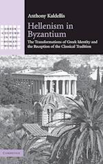 Hellenism in Byzantium af Anthony Kaldellis