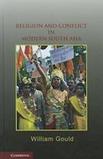 Religion and Conflict in Modern South Asia af William Gould