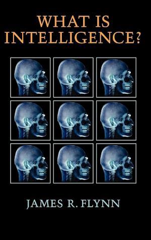 What Is Intelligence? af James R. Flynn