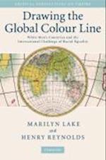 Drawing the Global Colour Line af Henry Reynolds, Marilyn Lake