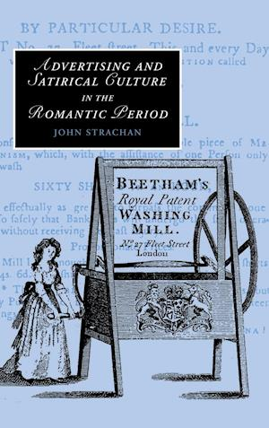 Advertising and Satirical Culture in the Romantic Period af John Strachan