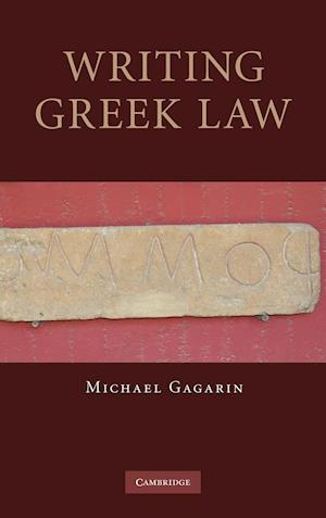 Writing Greek Law af Michael Gagarin