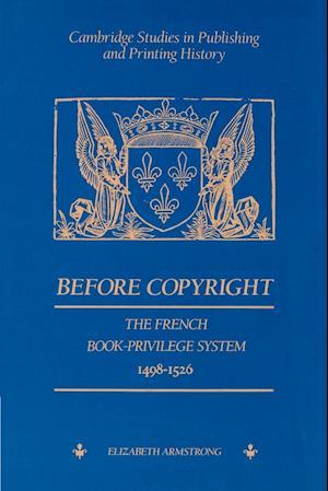 Before Copyright af Terry Belanger, Elizabeth Armstrong, David McKitterick