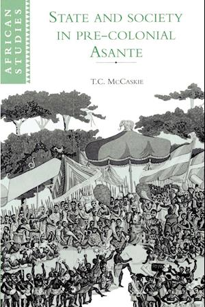State and Society in Pre-colonial Asante af Michael Gomez, Carolyn Brown, David Robinson