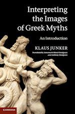 Interpreting the Images of Greek Myths af Anthony Snodgrass, Annemarie Kunzl Snodgrass, Klaus Junker