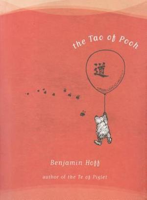 The Tao of Pooh af Benjamin Hoff