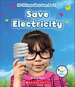 10 Things You Can Do to Save Electricity (Rookie Star Make a Difference)