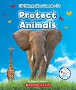 10 Things You Can Do to Protect Animals (Rookie Star Make a Difference)