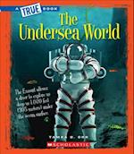 The Undersea World (True Books)