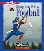 Being Your Best at Football (True Books)