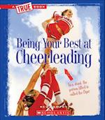 Being Your Best at Cheerleading (True Books)