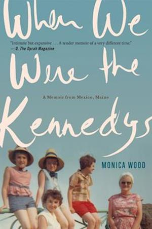 When We Were the Kennedys af Monica Wood