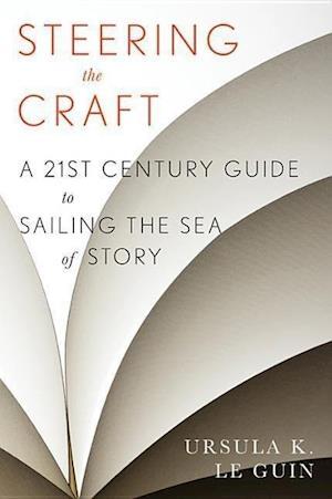 Steering the Craft af Ursula K. Le Guin