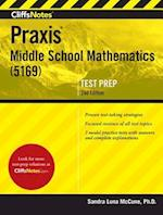 CliffsNotes Praxis Middle School Mathematics (5169)