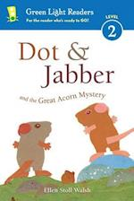 Dot & Jabber and the Great Acorn Mystery (Green Light Readers. Level 2)