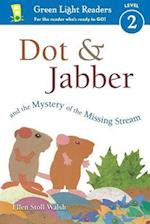 Dot & Jabber and the Mystery of the Missing Stream (Green Light Readers. Level 2)