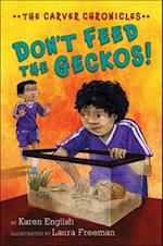 Don't Feed the Geckos! (Carver Chronicles)