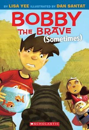 Bobby the Brave af Lisa Yee
