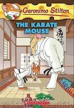 The Karate Mouse (GERONIMO STILTON)
