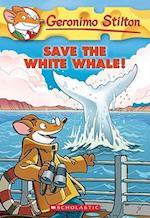Save the White Whale! (GERONIMO STILTON)