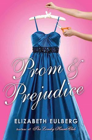 Prom & Prejudice af Elizabeth Eulberg