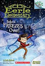 School Freezes Over! a Branches Book (Eerie Elementary #5) (Eerie Elementary, nr. 5)