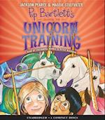 Pip Bartlett's Guide to Unicorn Training (Pip Bartletts Guide to Magical Creatures)