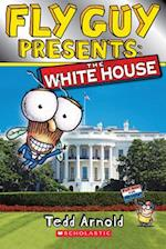 Fly Guy Presents The White House (Scholastic Reader (Level 2))