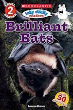 Brilliant Bats (Scholastic Reader (Level 2))