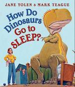 How Do Dinosaurs Go to Sleep? (How Do Dinosaurs..)