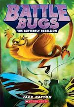 The Butterfly Rebellion (Battle Bugs)