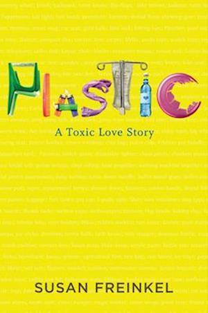 Plastic af Susan Freinkel