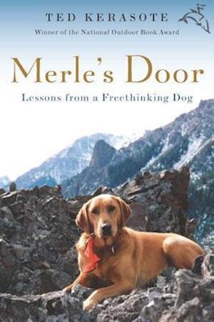 Merle's Door af Ted Kerasote