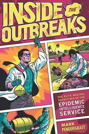 Inside the Outbreaks af Mark Pendergrast