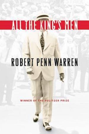 All the King's Men af Robert Penn Warren