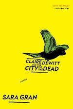 Claire DeWitt and the City of the Dead (Claire DeWitt Novels)