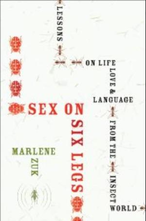 Sex on Six Legs af Marlene Zuk