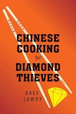 Chinese Cooking for Diamond Thieves af Dave Lowry