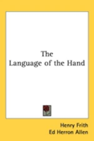 The Language of the Hand af Ed Herron Allen, Henry Frith
