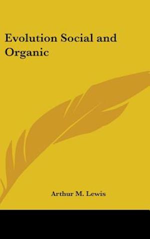 Evolution Social and Organic af Arthur M Lewis