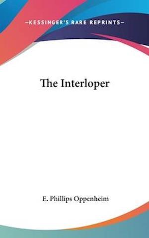 The Interloper af E. Phillips Oppenheim